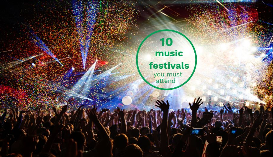 10 music festivals that you should go to at least once in a lifetime