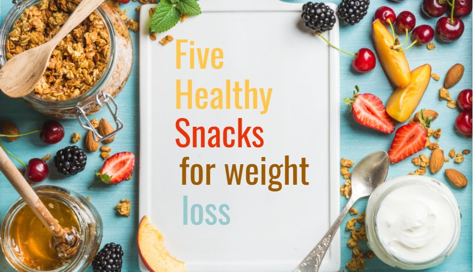 5 healthy snacks for weight loss to satisfy your cravings