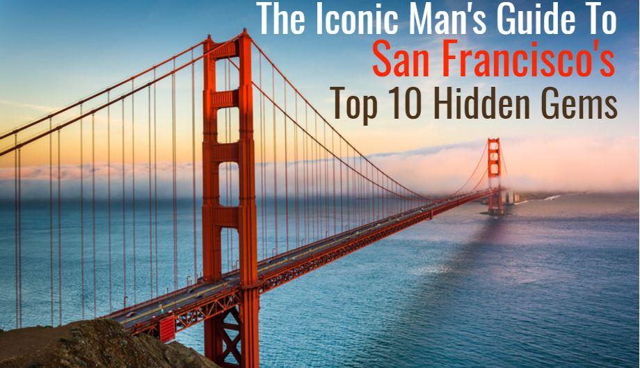 A man's Travel guide: San Francisco