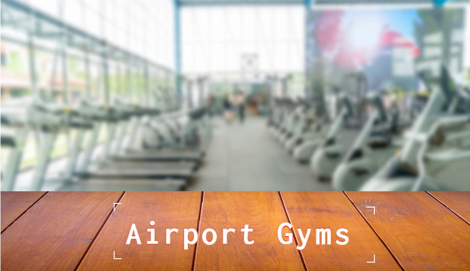 Airport Gym - an emerging trend