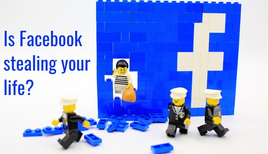 Is Facebook stealing your life?
