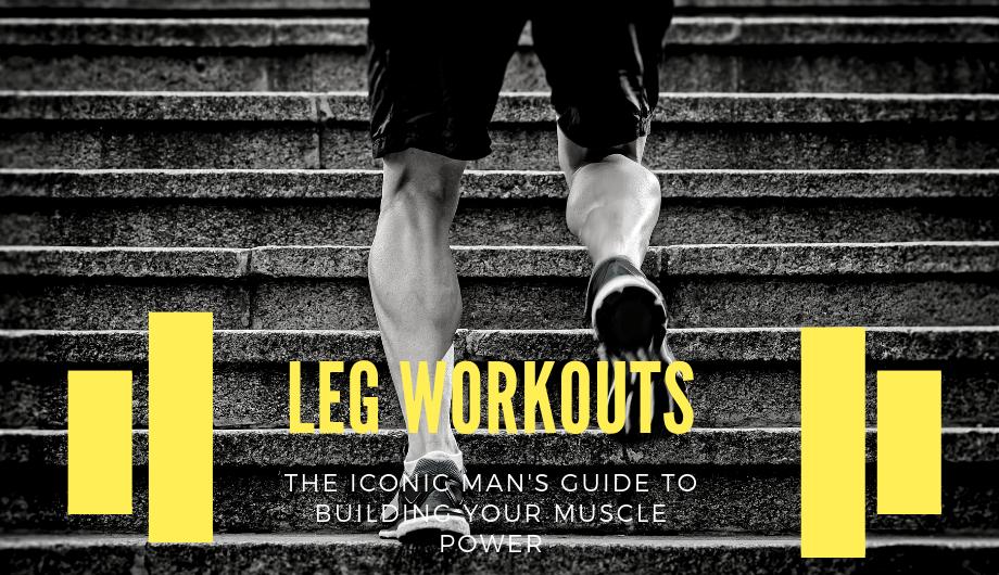 The Iconic Man's: Leg Workouts