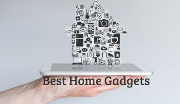 Must Have Home Gadgets of 2019