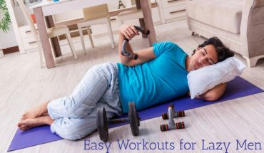 Easy Workouts for Lazy Men