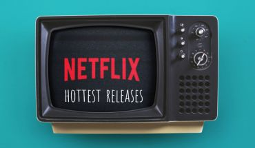 Netflix hottest releases for 2019