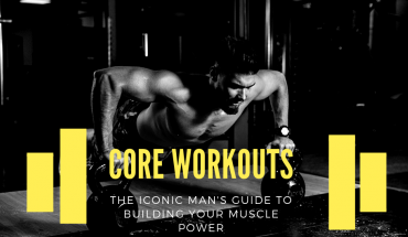 The Iconic Man's: Core Workouts