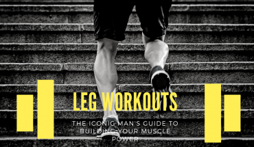 The Iconic Man's: Leg Workouts