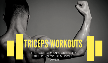 The Iconic Man's: Triceps Workouts